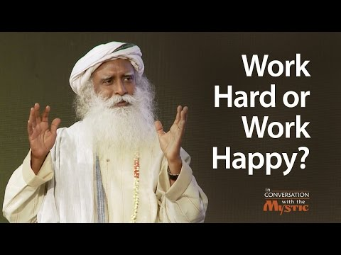 Xxx Mp4 Work Hard Or Work Happy Sadhguru On Stress And Time Management 3gp Sex