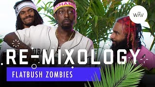 Re-Mixology: Episode 6 with Flatbush Zombies