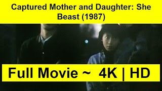 Captured Mother and Daughter: She Beast Full Length'Movie 1987
