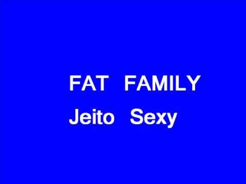 Fat Family - Jeito Sexy