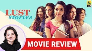 Anupama Chopra's Movie Review of Lust Stories    Anurag, Zoya, Dibakar, Karan
