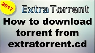 how to download torrent from extratorrent.cd 2017