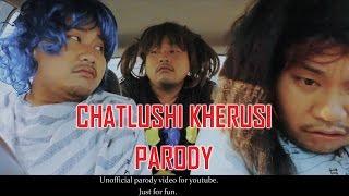 Chatlushi Kherusi ( Manipuri Parody Video 2016)