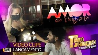 Thiago Jhonathan TJ - Amor De Piriguete ( Part: MC Bandida Video Clipe Oficial )