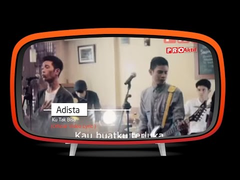 Download Adista - Ku Tak Bisa (Official Lyric Video) On ELMELODI.CO