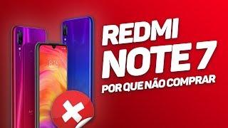 5 Motivos para não comprar o Redmi Note 7!   L Tech