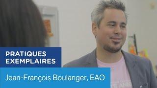 Pratiques exemplaires : Jean-François Boulanger, EAO