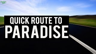 Quick Route To Paradise