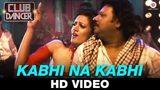 Kabhi Na Kabhi - Club Dancer | Rimi Dhar & Ryan Victor | Rajbir Singh & Nisha Mavani