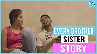 rakhi special - Every BROTHER SISTER Story