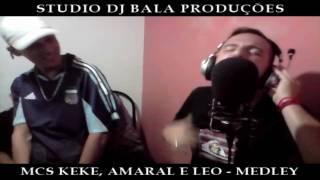 MCS KEKE, AMARAL E LEO - MEDLEY (STUDIO DJ BALA) PART 2