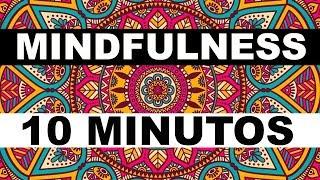 MINDFULLNESS: 10 MINUTOS - MEDITAÇÃO GUIADA  / FABIO LIMA