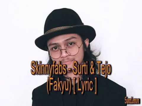 Skinnyfabs - Surti & Tejo (fakyu) [ Lyric ]