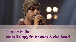Tumse Milke - Murali Gopy ft. Bennet & the band - Music Mojo Season 2 - KappaTV