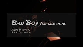 Bad Boy - Ayub Bachchu