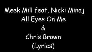 Meek Mill feat. Nicki Minaj & Chris Brown - All Eyes On You (Lyrics) [CDQ] [FREE DOWNLOAD]