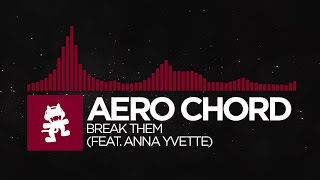 [Trap] - Aero Chord - Break Them (feat. Anna Yvette) [Monstercat Release]