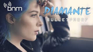 DIAMANTE - Bulletproof (Official Music Video)