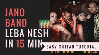 Jano Band - Leba Nesh - (ጃኖ ባንድ - ሌባ ነሽ) - How To Play - Easy Guitar - Ethio Guitar