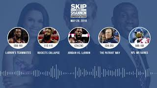 UNDISPUTED Audio Podcast (5.29.18) with Skip Bayless, Shannon Sharpe, Joy Taylor | UNDISPUTED