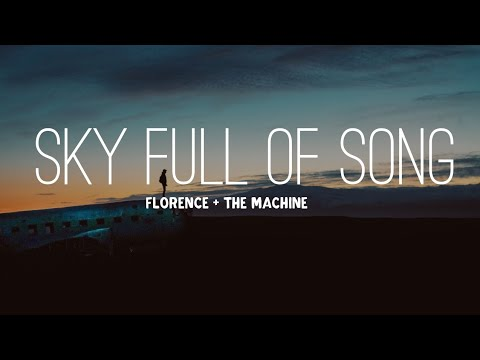 Florence + The Machine - Sky Full Of Song (Lyrics)