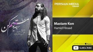 Hamid Hiraad - Mastam Kon ( حميد هـيراد - مستم كن )