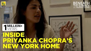 Inside Priyanka Chopra's New York Home | Beneath The Surface