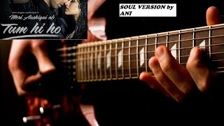 Tum Hi Ho Soul Version By ANI