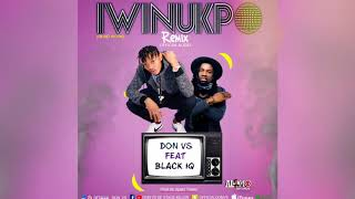 DON VS - IWINUKPO - Road Work REMIX - Feat BLACK IQ (Official Audio)