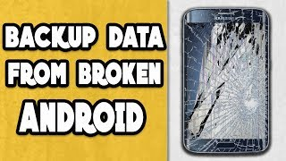 Recover Data from Broken Android Devices - How to Guide