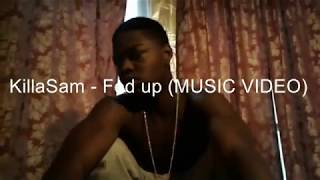 """KillaSam - """"Fed Up"""" (Official Music video)"""