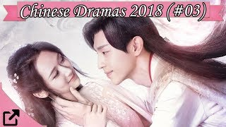 Upcoming Chinese Dramas 2018 (#03)