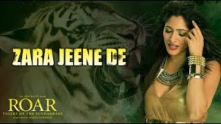 Zara Jeene De | Roar - Tiger of The Sundarbans | Feat. Nora Fatehi | Full Video HD