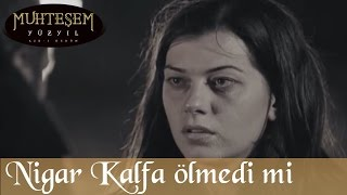Nigar Kalfa Ölmedi mi -  Muhteşem Yüzyıl 67.Bölüm