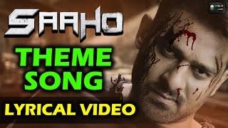 Prabhas SAAHO Theme Song Lyrical Video By Pothakanuri L Kiran | Prabhas | Sujith | UV Creations