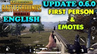 PUBG MOBILE - NEW UPDATE (0.6.0) ENGLISH - FIRST PERSON & EMOTES