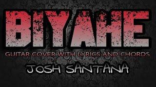 Biyahe - Josh Santana (Guitar Cover With Lyrics & Chords)