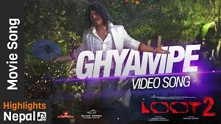 GHYAMPE - New Nepali Movie LOOT 2 Video Song Ft. Saugat Malla, Dayahang Rai, Bipin Karki