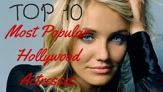Top 10 Most Popular HOLLYWOOD Actresses In 2016 !!