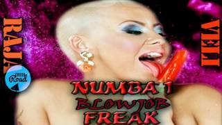 Raja Veli - Numba One Freak (Blowjob) June 2017
