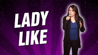 Lady Like (Stand Up Comedy)