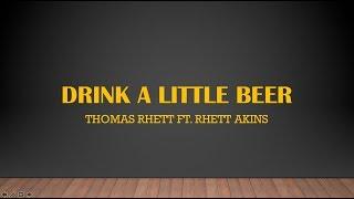Drink A Little Beer Thomas Rhett Ft Rhett Akins Lyrics