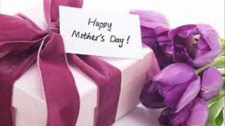 Happy Mothers Day (Picture slide show)