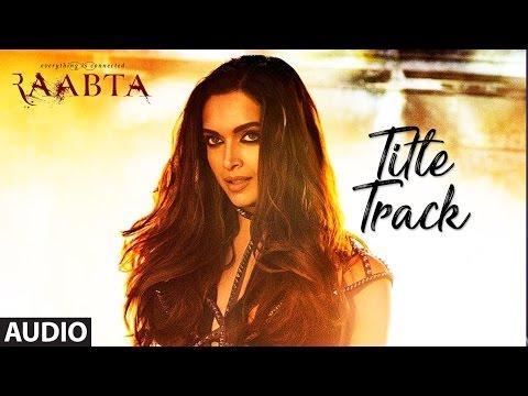 Xxx Mp4 Raabta Title Song Audio Deepika Padukone Sushant Singh Rajput Kriti Sanon Pritam 3gp Sex