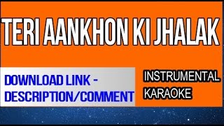 Teri Aankhon ki Jhalak Instrumental/karaoke {DOWNLOAD}