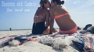 Shannon and Cammie | You and me