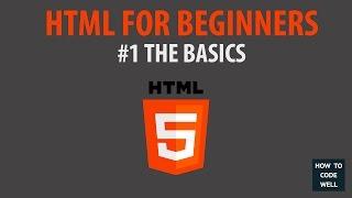 HTML For Beginners Tutorial #1 The Basics Of HTML