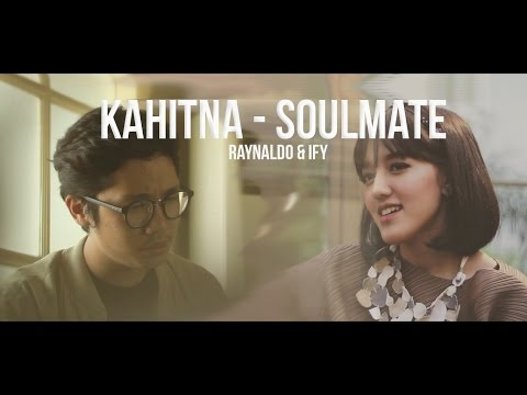 Kahitna - Soulmate (cover feat Ify Alyssa)