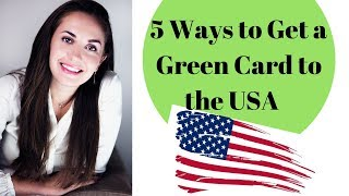 5 Ways How To Get Your Green Card to the USA