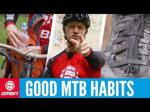 8 Good Habits Every Mountain Biker Should Have